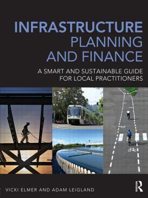 Infrastructure Planning and Finance By Elmer, Vicki/ Leigland, Adam