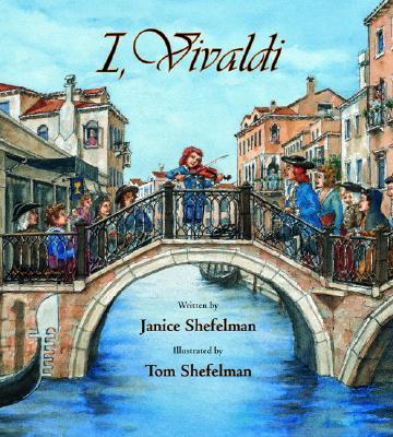 I, Vivaldi By Shefelman, Janice/ Shefelman, Tom (ILT)